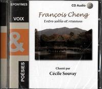 François Cheng - Entre sable et roseaux. 1 CD audio