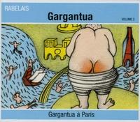 François Rabelais - Gargantua à Paris - Volume 2. 1 CD audio