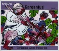 François Rabelais - Gargantua contre Picrochole - Volume 3. 1 CD audio