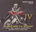 Daniel Benedite et Frédéric Nort - Henri IV - Le grand destin d'un roi humain. 1 CD audio