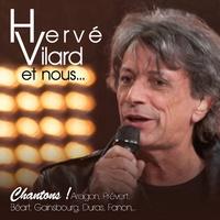 Hervé Vilard - Hervé Vilard et nous... - Chantons ! Aragon, Prévert, Béart, Gainsbourg, Duras, Fanon.... 1 DVD + 1 CD audio