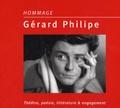 Gérard Philipe - Hommage. Gérard Philippe - Théâtre, poésie, littérature et engagement. 2 CD audio