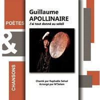 Guillaume Apollinaire - J'ai tout donné au soleil.