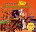 Réo - Je cuisine avec Réo et la Mouchenillaraignéefourmi. 1 CD audio