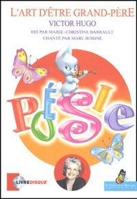 Victor Hugo - L'art d'être grand-père. 1 CD audio