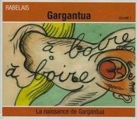 François Rabelais - La naissance de Gargantua - Volume 1. 1 CD audio