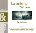 Eve Griliquez - La poésie, c'est cela.... 1 CD audio