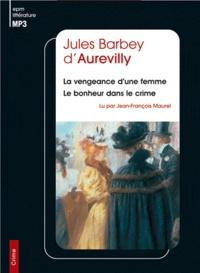 Jules Barbey d'Aurevilly et Jean-François Maurel - La vengeance d'une femme ; Le bonheur dans le crime. 1 CD audio MP3