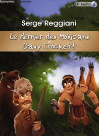 Serge Reggiani - Le derniers des Mohicans et Davy Crockett. 1 CD audio