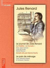 Jules Renard - Le journal de Jules Renard ; Le pain de ménage. 1 CD audio