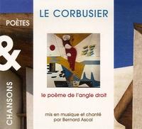 Le Corbusier - Le poème de l'angle droit. 1 CD audio
