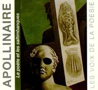 Guillaume Apollinaire - Le poète et les saltimbanques. 3 CD audio