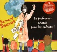 Bernard Sauvat - Le professeur chante pour les enfants !. 1 CD audio