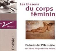 Gérard Philipe et André Reybaz - Les blasons du corps féminin - Poèmes du XVIe siècle. 1 CD audio