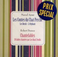 Marcel Aymé et Robert Desnos - Les contes du chat perché ; Chantefables. 1 CD audio