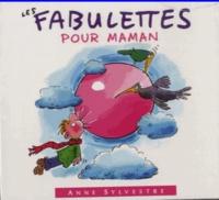 Anne Sylvestre - Les fabulettes pour maman. 1 CD audio