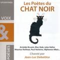 Jean-Luc Debattice - Les poètes du chat noir. 1 CD audio