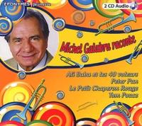 Michel Galabru - Michel Galabru raconte - Ali Baba et les 40 voleurs ; Peter Pan ; Le Petit Chaperon Rouge ; Tom Pouce. 2 CD audio