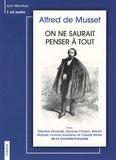 Alfred de Musset - On ne saurait penser à tout. 1 CD audio