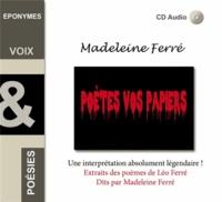 Madeleine Ferré et Léo Ferré - Poètes vos papiers. 1 CD audio