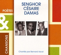 Bernard Ascal - Senghor, Césaire, Damas. 1 CD audio