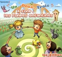 Les Kitties - Un, deux, trois - A fond les rondes enfantines !. 1 CD audio