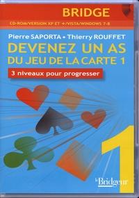 Pierre Saporta et Thierry Rouffet - Devenez un as du jeu de la carte - 3 niveaux pour progresser Volume 1. 1 Cédérom