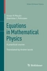 Equations in Mathematical Physics - A practical course.