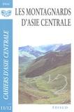 François Jacquesson et Alexandre Papas - Cahiers d'Asie centrale N° 11-12 : Les montagnards d'Asie centrale.