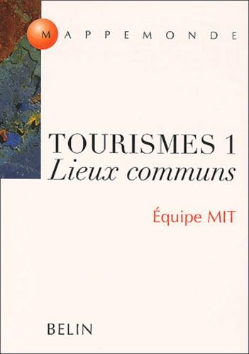 Equipe MIT - Tourismes 1 - Lieux communs.