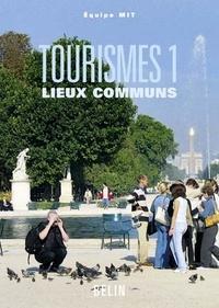 Equipe MIT - Tourismes - Tome 1, Lieux communs.