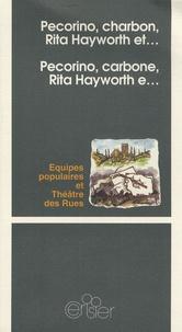 Equipes populaires et  Théâtre des rues - Pecorino, Charbon, Rita Hayworth et... - Edition bilingue français-italien.
