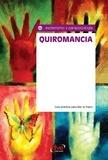 Equipo Ómicron - Quiromancia. Guía práctica para leer la mano.
