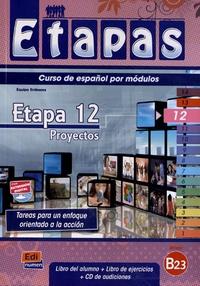 Equipo Entinema - Etapa 12 Proyectos B2.3 - Libro del alumno. 1 CD audio