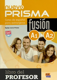 Equipo Nuevo Prisma - Curso de espanol para extranjeros : Libro del profesor - Fusion niveles A1 + A2.