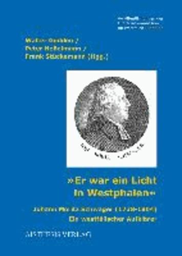 """""""Er war ein Licht in Westphalen"""" - Johann Moritz Schwager (1738-1804). Win westfälischer Aufklärer."""