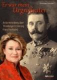 Er war mein Urgroßvater - Anita Hohenberg über Thronfolger Erzherzog Franz Ferdinand.