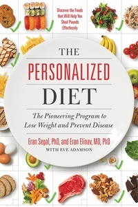 Eran Segal et Eran Elinav - The Personalized Diet - The Pioneering Program to Lose Weight and Prevent Disease.