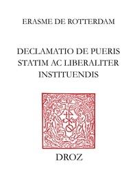 Erasme - Declamatio de pueris statim ac liberaliter instituendis.