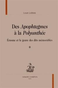 Erasme - Des Apophtegmes à la Polyanthée - Erasme et le genre des dits mémorables, 3 volumes.
