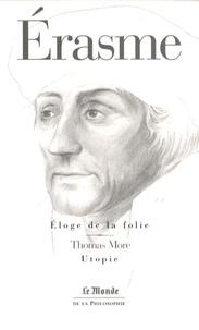Erasme et Thomas More - Eloge de la folie / L'Utopie - Suivi de la Lettre d'Erasme à Dorpius.