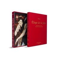 Erasme - Eloge de la folie - Illustré par les peintres de la Renaissance du Nord.