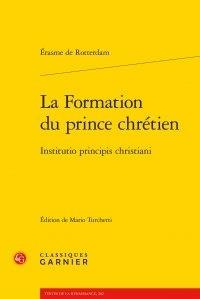 Erasme - La formation du prince chrétien - Institutio principis christiani.