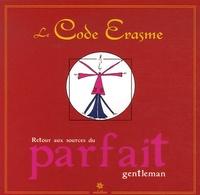 Erasme - Le Code Erasme - Retour aux sources du parfait gentleman.