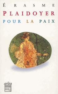 Erasme - Plaidoyer pour la paix.