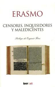 Erasmo - Censores, inquisidores y maledicentes.