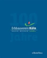 Erbbauverein Köln - Bauen Wohnen Leben.