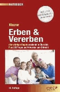 Erben & Vererben - Alle wichtigen Regeln praxisnah im Überblick. Plus 289 Fragen und Antworten zum Erbrecht.