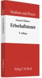 Erbschaftsteuerrecht - Grundlagen, Problemfelder, Unternehmensnachfolge.