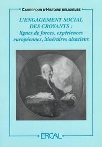 ERCAL - L'engagement social des croyants - Lignes de forces, expériences européennes, itinéraires alsaciens.
